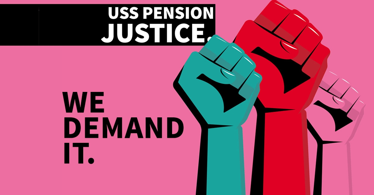 USS pension justice - we demand it